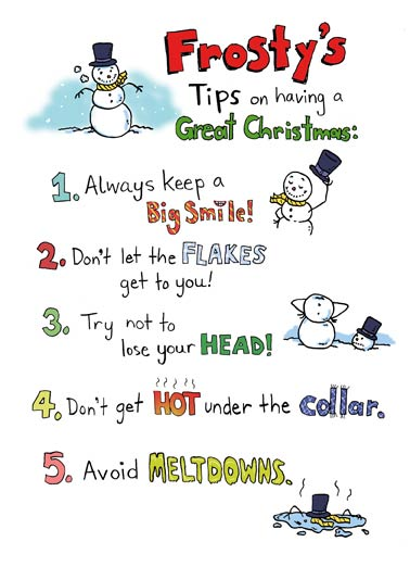Frosty's Tips Funny Christmas  Happy Holidays Frosty's Tips on how to Chill Out This Christmas | funny, snowman, list, doodle, ideas 6. If things get hectic, just CHILL! Merry Christmas