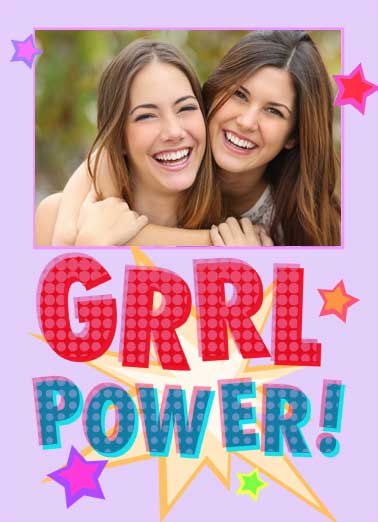 GRRL Power Sister Funny For Any Time  Add Your Photo Add your photo card with the words 'GRRL Power'. | GRRL Power add photo card happy awesome friend empower star stars sister forever Sister's Forever!