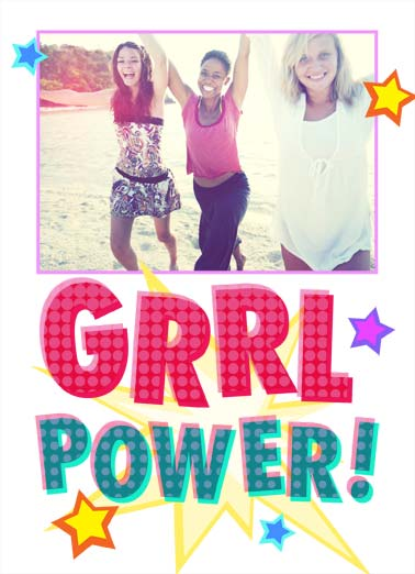 GRRL Power Funny Birthday Card  Add your photo card with the words 'GRRL Power'. | GRRL Power add photo card happy birthday awesome friend empower star stars  Happy Birthday to one awesome GRRL!