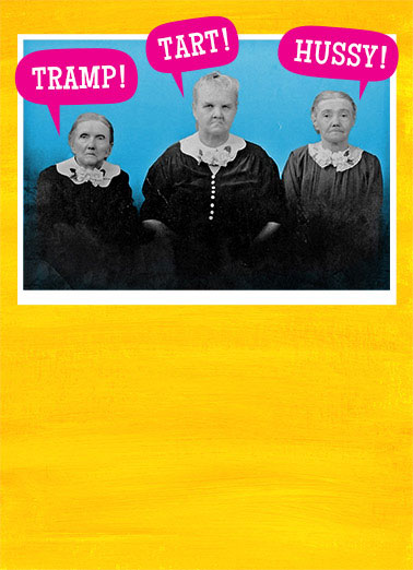 Funny Vintage Card  ,  All the gals agree... You haven't aged a bit.  Happy Birthday