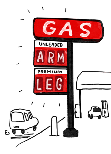 "Gas Arm Leg Funny Birthday  Funny Political Send a wish with this funny ""Gas Costs as much as an Arm and a Leg"" Birthday card or Ecard to put a smile on someone's face today."