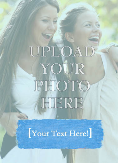 Make Your Own Funny Party Pics Card  Upload Your Photo | photo, upload, caption, general, blank, selfie, shutterbug, add a photo, print, publish, diy, special, personalized, custom, customized, personal, friends, friendship, kids, photography, digital, gift, special (Blank Inside)