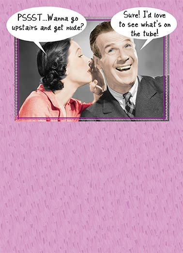 Funny Vintage Card  Let's go upstairs and get nude | heart, hearts, love, adorable, sweet, rose, flowers, photo, image, romantic, love, kisses, kiss, boyfriend, girlfriend, husband, wife, spouse, significant other, lover, bae, red, happy, picture, expression, greeting card, sweet, loving, for her, for him, goofy, hilarious, witty, print, folded card, mail, recipient, , special, wonderful, humor, warm, message, fresh, cute, friend, son, to, for, family, fun, real cards, printed, whimsical, heart-warming, heart warming, sentimental, from the heart, wish, wishes, note, greetings, anniversary, happy anniversary, nude, get nude, nake, nudity, retro, vintage, retro photo, vintage photo, retro photograph, vintage photograph,  Communication- the key to every successful marriage!
