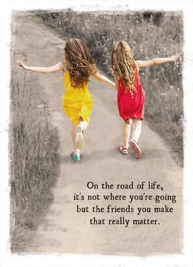 Girls Running Funny One from the Heart Card  Send a sweet birthday greeting card to your friend today! | Special friends girls together friendship happy birthday  Happy Birthday to my good friend.