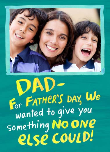 Give Dad Something Funny Father's Day Card Add Your Photo   Our faces to put on the fridge!
