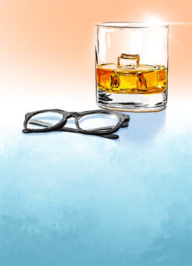 Glasses Funny Birthday Card  A picture of eye glasses next to a glass full of alcohol. | eye glasses glass scotch whiskey rum vodka alcohol drink drinks sight see lowball  It's True- the older we get, the more we need our glasses.