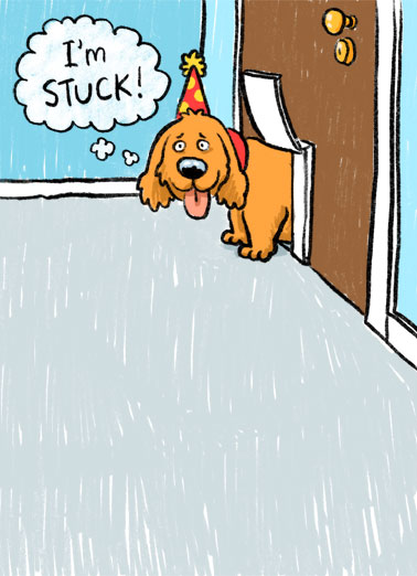 Go Easy Cake Funny Dogs Card Birthday An illustration of a dog with a party hat stuck in a doggy door because of too many snacks. | quarantine social distance stuck dog funny fat chubby snack snacks happy birthday go easy new normal face mask cartoon illustration stuck dog door   Have fun on your Birthday- Just go easy on the quarantine snacks!