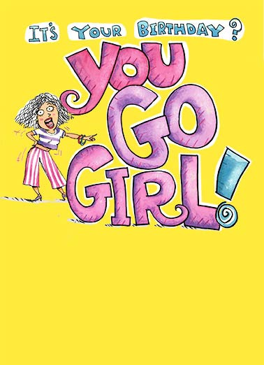 Go Girl Funny Birthday Card Fabulous Friends   You GO shopping! You GO out for lunch! You GO have a drink! You GO and have a great time!