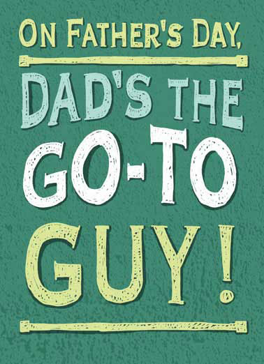 "Go To Guy Funny Lettering Card  On Father's Day, Dad's the GO-TO GUY | home depot, lowe's, ace, hardware, store, diy, do it yourself, daddy, pa, papa, funny, joke, lol, haha, meme, gretting card,  ""First, I've got to go to Lowe's, then I've got to go to Home Depot, then I've got to go to Ave Hardware..."""