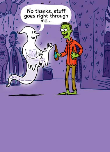 Goes Through Me Funny Halloween  Funny Say Happy Halloween with this funny ghost greeting card, the perfect Halloween card for someone who enjoys ghosts and monsters, free shipping on this hilarious Halloween cartoon greeting card,  Happy Halloween