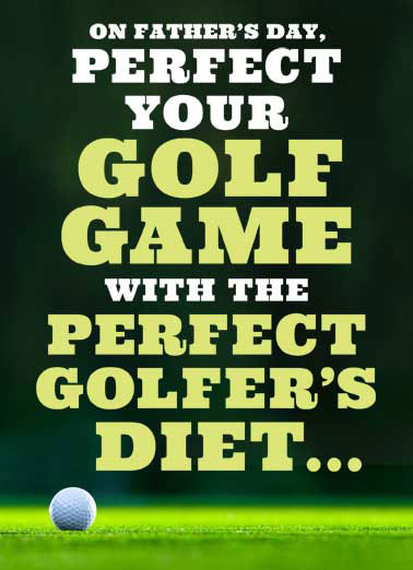 Golf Diet FD Funny Father's Day  Golf Funny Golf Card | Dad food funny golf golfing golfer joke lettering tee ball eat lol dad father  Plenty of greens, avoid water.