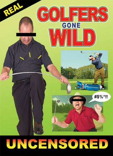 Golfers Gone Wild Funny For Dad Card    Have a Wild, Swingin' time on your Birthday!