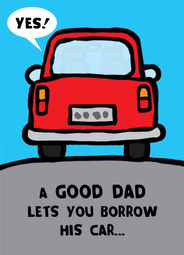 Borrow Car  Funny  Father's Day  A great dad leaves some gas in it first!