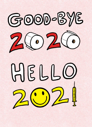Goodbye 2020 Funny New Year's Card  Send someone a personalized greeting card just in time for the holidays! |Happy New Year 2020 2021 glad its over covid-19 coronavirus toilet paper vaccine   Here's to a healthy, happy new year!