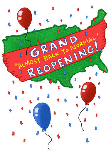 Grand Reopening Funny Birthday Card Vaccine send someone a personalized greeting card just in time for their birthday! | America Grand Reopening vaccine celebrate socially responsibly social distance coronavirus covid-19 enjoy your day!  Celebrate! Socially distantly of course!