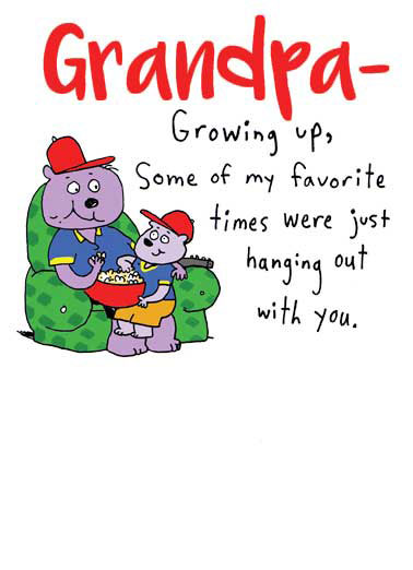 Grandpa Times Funny Father's Day Card For Grandpa Grandpa, Times, For Grandpa, Happy Father's Day, Grandfather, Pop, Papa, Dad, Time together, Grandparents, Cute, Grandson, Granddaughter, Sweet, Wish Just like now.  Happy Father's Day