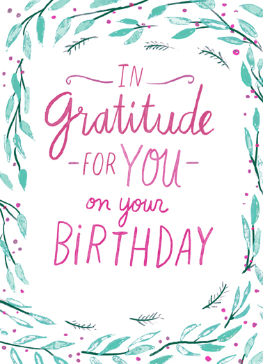 "Gratitude for Your Birthday Funny One from the Heart Card Birthday Send a wish with this sweet ""In Gratitude for Your Birthday"" Birthday card or Ecard to put a smile on someone's face today... and we'll include Free first-class postage on all printed cards and a free printout link on all Ecards that arrive instantly."