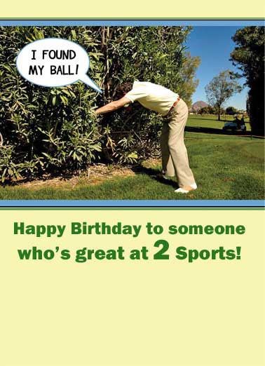 Great at 2 Sports Funny Birthday  For Him Funny, Clubs, Golfing Jokes, Hilarious LOL, Golfers, Birthday Cards for Him, For Golfers, Beer, Funny Cards, Golf Nuts, Hunting, Fishing, Man Card, Sports Golf AND Hunting!