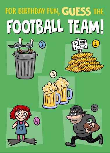 Guess the Football Team Funny Birthday   Guess the name of the football teams on this funny birthday card or ecard and we'll send it with free postage, 1. Bin Gills