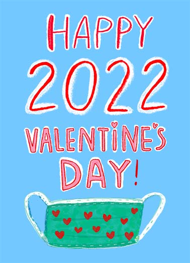 "Happy 2021 Valentine Funny Quarantine Card Valentine's Day Send a wish with this fun ""Happy 2021"" Valentine's Day card or Ecard to put a smile on someone's face today."