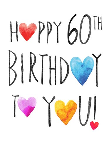 Happy 60th Hearts Funny Birthday Card 60th Birthday 60th Birthday Hearts | 60, 60th, sixty, sixtieth, hearts, heartfelt, watercolor, ink, wash, painting, lettering, type, text, stacked, cute, fresh, edgy, fun, bright, colorful, artistic, milestone, friends, sweet, wishes, white, stacked, whimsical, attractive, fun  Just a heartfelt wish for a wonderful 60th birthday.