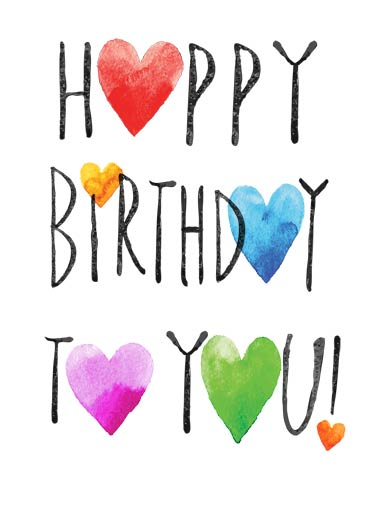 Happy Birthday Hearts Funny Love  Birthday Artist's Happy Birthday Lettering Card | hearts, ink, watercolor, edgy, typography, text, stacked, calligraphy, painting, cute, esty, cute, friend, millennial, cool, awesome, real, authentic, original, painted, heartfelt Just a Heartfelt wish for a wonderful Birthday.