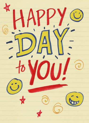 Happy Day to You Funny Lettering Card  Anytime Card | general, happy, day, anti, birthday, fun, drawing, lettering, say hi, for any time, thinking of you  I know it's not your Birthday, just wanted you to know I'm thinking about you.