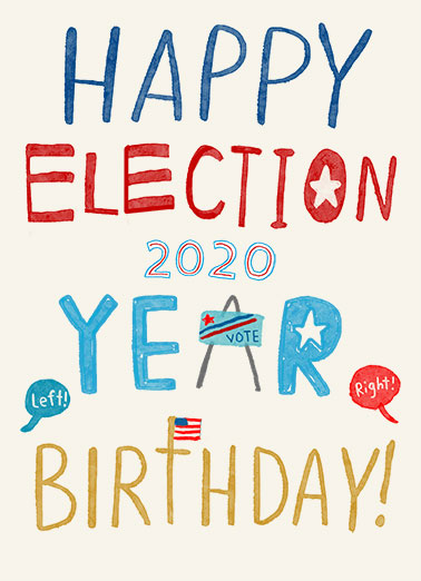 "Happy Election Year  Funny Political Card  Send a smile with this fun ""Happy Election Year Birthday"" card or Ecard to put a smile on their face today... and we'll include Free first-class postage on all printed cards and a free printout link on all Ecards that arrive instantly."