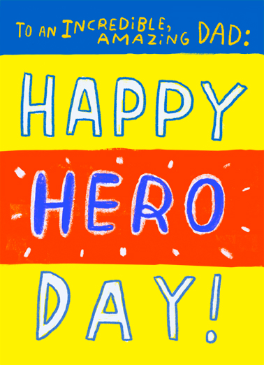 "Happy Hero Day Funny Father's Day  Superhero Send a wish with this sweet and fun ""Happy Hero Day"" Father's Day card or Ecard to put a smile on his face today... and we'll include Free first-class postage on all printed cards and a free printout link on all Ecards that arrive instantly.  To the GREATEST DAD in the ENTIRE WORLD! Happy Father's Day"