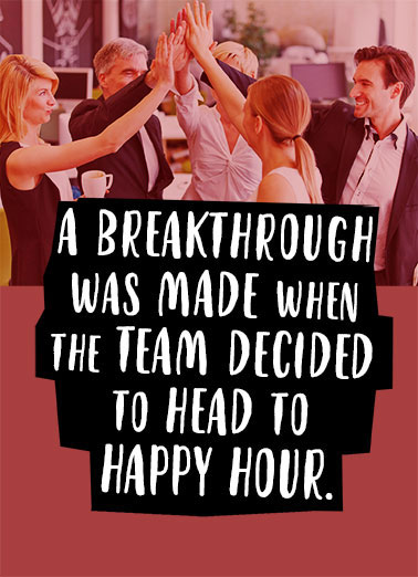 Happy Hour Funny Business Greeting Card For Coworker Happy Hour at the Office | the office, funny, lol, business, workers, boring, happy hour, drinking, meeting, work, high five, yes, team, teammates, architects, businessmen, silly, designers, bankers, accountants, coworkers, professionals, offices,  Ready... BREAK!
