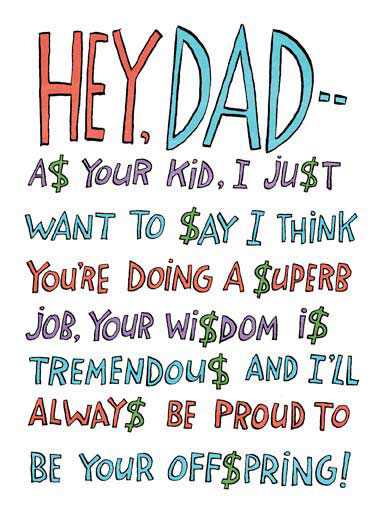 "Hey Dad Funny Father's Day Card For Him  ""If you think of some way to reward this kind of respect and loyalty, just go with it!"""