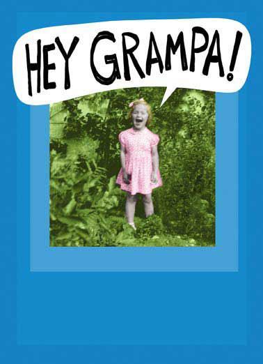 Hey Grandpa Funny Father's Day Card For Grandpa  I just called to say I love you!