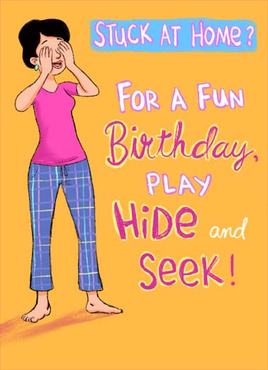 Hide and Seek Funny Work from Home Card  A woman in her comfy clothes cover her eyes to play hide-and-seek with some wine bottles. | virus quarantine coronavirus corona wine bottles hide bunch see many fine seek happy birthday play fun social distance distancing funny pajamas pj's comfy clothes   Have someone hide a bunch of wine bottles and see how many you can find.
