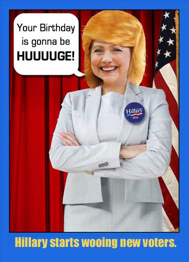 Hillary Wooing Funny Hillary Clinton Card  Hillary tries to get more Trump voters | Hillary, Trump, Wig, Funny, Political, Election, Huge, Presidential, Clinton, Cruz, Donald, Sanders, Topical, Current, News, Democrat, Republican, Debate, Vote, Bernie, Bern, Hair HUUUGEST WISHES for a great Birthday!