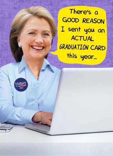 Hillary On Computer Grad Funny Graduation Card   I'm having a little trouble with my email.