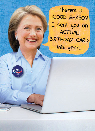 Hillary on Computer Funny Birthday Card Funny Political Hillary Clinton email scandal funny birthday card.  | Hillary, email, scam, servergate, political, Clinton  I'm having a little trouble with my email.