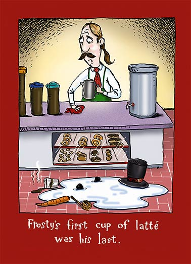 Holiday Latte Funny Christmas Card Happy Holidays Frosty has a Holiday Latte | seasons, greetings, happy, holidays, snowman, christmas Happy Holidays