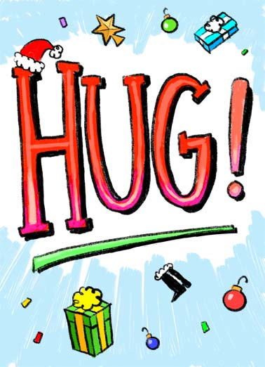 Hug From Me XMAS Funny Christmas Card Christmas Wishes The word 'Hug!' with a bunch of small illustrations around it. | hug presents present ornament star decoration Santa cap Merry Christmas boot big hug Didn't want Christmas to go by without a big hug from me.