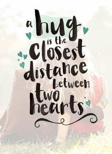 Hug closest Distance Funny Lettering Card  two people hugging each other | hug close closest hearts heart hug national day distance love  Wish i could be there to give you a big hug