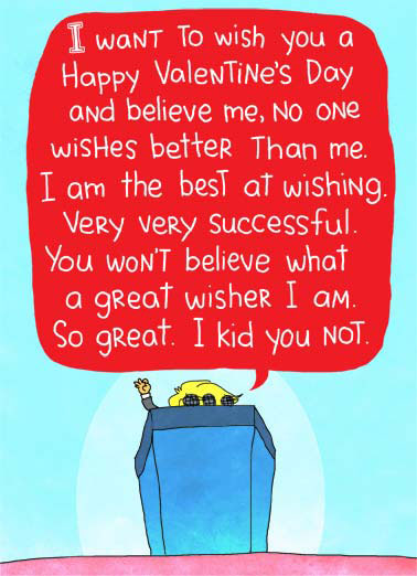 e card huge wishes funny political the president talks about how good he is at wishing - Electronic Valentines Day Cards