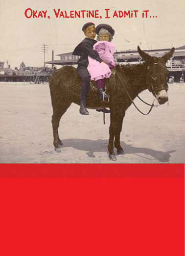 I Admit It Funny Valentine's Day Card For Bae two kids riding on a donkey | horse donkey ass love kids children kid retro vintage admit valentine valentine's day   I love you for your Ass.  Happy Valentine's Day