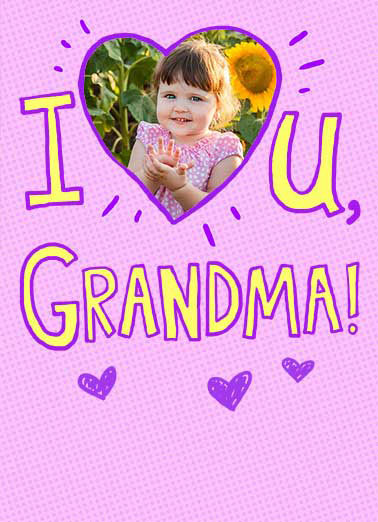I Heart U Funny Mother's Day  For Grandma   With all my <3!  Happy Mother's Day