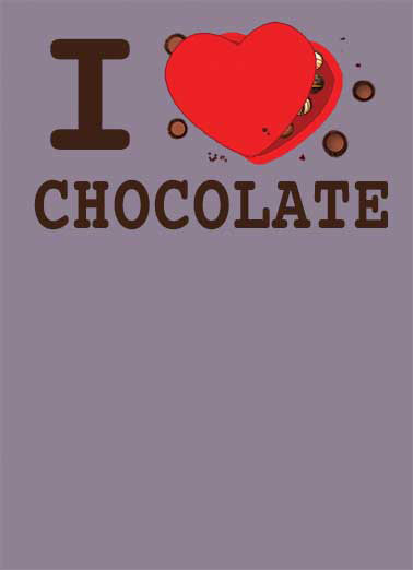 I Love Chocolate Funny Valentine's Day Card For Anyone  Happy Valentine's Day!