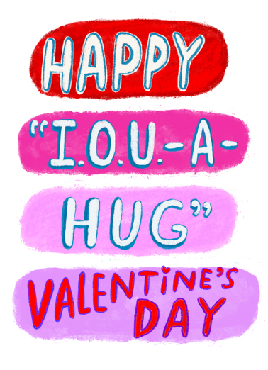 "IOU Valentine Funny Quarantine Card Valentine's Day Send a wish with this fun ""IOU a Hug"" Valentine's Day card or Ecard to put a smile on someone's face today."