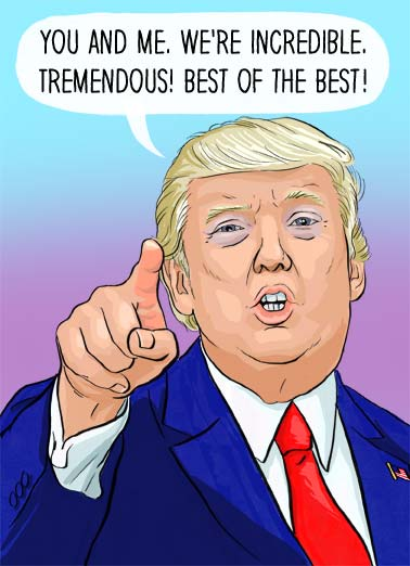 "Impeached Funny  Card  President Donald Trump saying, ""You and me, we're incredible, tremendous! Best of the best!"" 
