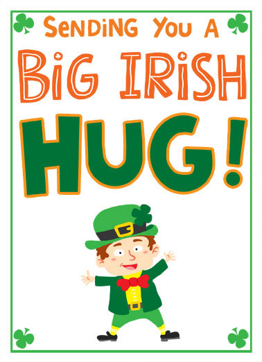 Irish Hug Funny St. Patrick's Day Card Cartoons A illustration of a leprechaun saying that he is sending a 'Big Irish Hug."