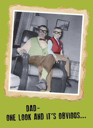 It's Obvious Funny Vintage Card Father's Day   I know where I got my cool from.