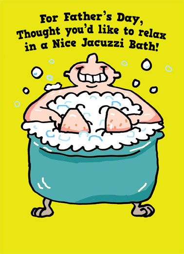 Jacuzzi Funny Father's Day Card Fart   BAKED BEANS - Eat these and climb in the tub.