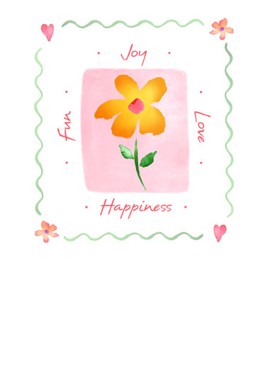 Joy Flower Funny Flowers Card  Joy Flower | heartfelt, sweet, painting, daisy, square, quilt, warmth, happy, happiest, wishes, wishing, wonderful, colors, soft, traditional, happiness, fun, joy, love, joyful, loving  Happiest Wishes for a Wonderful Birthday!