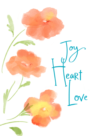 "Joy Heart Funny Flowers Card  Send a wish with this sweet ""Joy Heart Love"" Birthday card or Ecard to put a smile on someone's face today... and we'll include Free first-class postage on all printed cards and a free printout link on all Ecards that arrive instantly.  My wish for you Now and Forever. Happy Birthday"